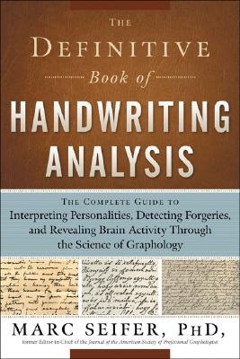 The Definitive Book of Handwriting Analysis By Seifer, Marc